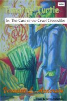 Cover for 'Timothy Turtle In the Case of the Cruel Crocodiles'
