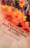 Cover for 'Talk to God with Affirmations of Faith'