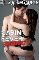 Cover for 'Cabin Fever Breeding (Taboo Impregnation)'