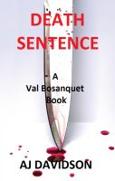 Cover for 'Death Sentence - A Val Bosanquet Mystery'