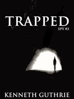 Cover for 'Trapped (Spy Action Thriller Series #3)'