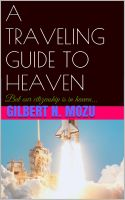 Cover for 'A TRAVELING GUIDE TO HEAVEN'