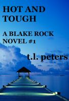 Cover for 'Hot and Tough, A Blake Rock Novel #1'
