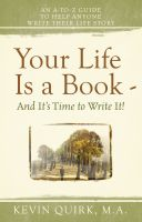 Cover for 'Life Is a Book And It's Time to Write It! An A-to-Z Guide to Help Anyone Write Their Life Story'