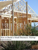 Cover for 'How to Build a Small Business: Startup'