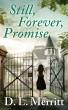 Still, Forever, Promise by D. L. Merritt