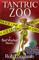 Cover for 'Tantric Zoo: A Bud Warhol Mystery'
