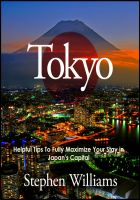 Cover for 'Tokyo: Helpful Tips To Fully Maximize Your Stay In Japan's Capital'