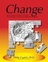Cover for 'Change: How to bring real change to your life: The psychology and secrets of highly effective people'