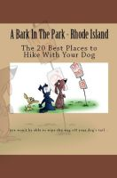 Cover for 'A Bark In The Park-Rhode Island: The 20 Best Places To Hike With Your Dog'