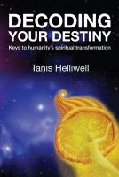 Cover for 'Decoding Your Destiny: Keys to Humanity's Spiritual Transformation'