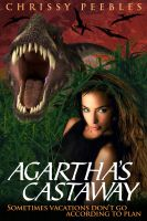 Cover for 'Agartha's Castaway - Book 3 in The Trapped in the Hollow Earth Novelette Series'