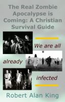 Cover for 'The Real Zombie Apocalypse is Coming: A Christian Survival Guide'