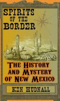 Cover for 'Spirits of the Border: The History and Mystery of New Mexico'