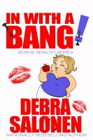 Debra Salonen - In With A Bang! - A second, short, erotic encounter of the Judy Banger kind
