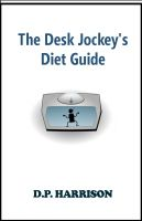 Cover for 'The Desk Jockey's Diet Guide'