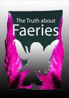The Truth About Faeries