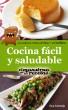 Cocina fácil y saludable de El Monstruo de las Recetas by Eva Cornejo Coba