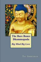 Cover for 'The Bare Bones Dhammapada: Big Mind Big Love'