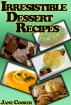 Dessert Mania – Sweet and Irresistible Dessert Recipes for Any Occasions by Jane Cooker