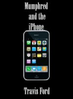 Cover for 'Mumphred and the iPhone'