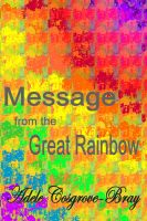 Cover for 'Message from the Great Rainbow'