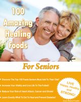 Cover for '100 Amazing Healing Foods For Seniors'