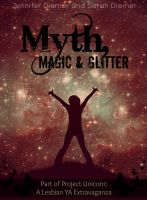 Cover for 'Myth, Magic and Glitter: A Lesbian YA Short Story Collection'