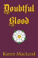 Cover for 'DOUBTFUL BLOOD: Part I of The Warbeck Trilogy'