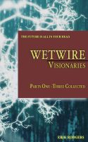 Cover for 'Wetwire: Visionaries Parts One-Three Collected'