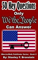 Cover for '50 Key Questions Only We The People Can Answer'