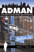 Ad Man: True Stories from the Golden Age of Advertising cover