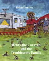 Cover for 'Henry the Caravan and the Troublesome Family'