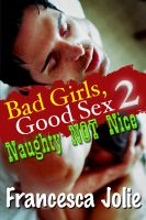 Cover for 'Bad Girls, Good Sex 2: Naughty Not Nice'