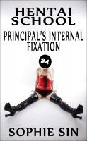 Cover for 'Principal's Internal Fixation (Hentai School #4)'