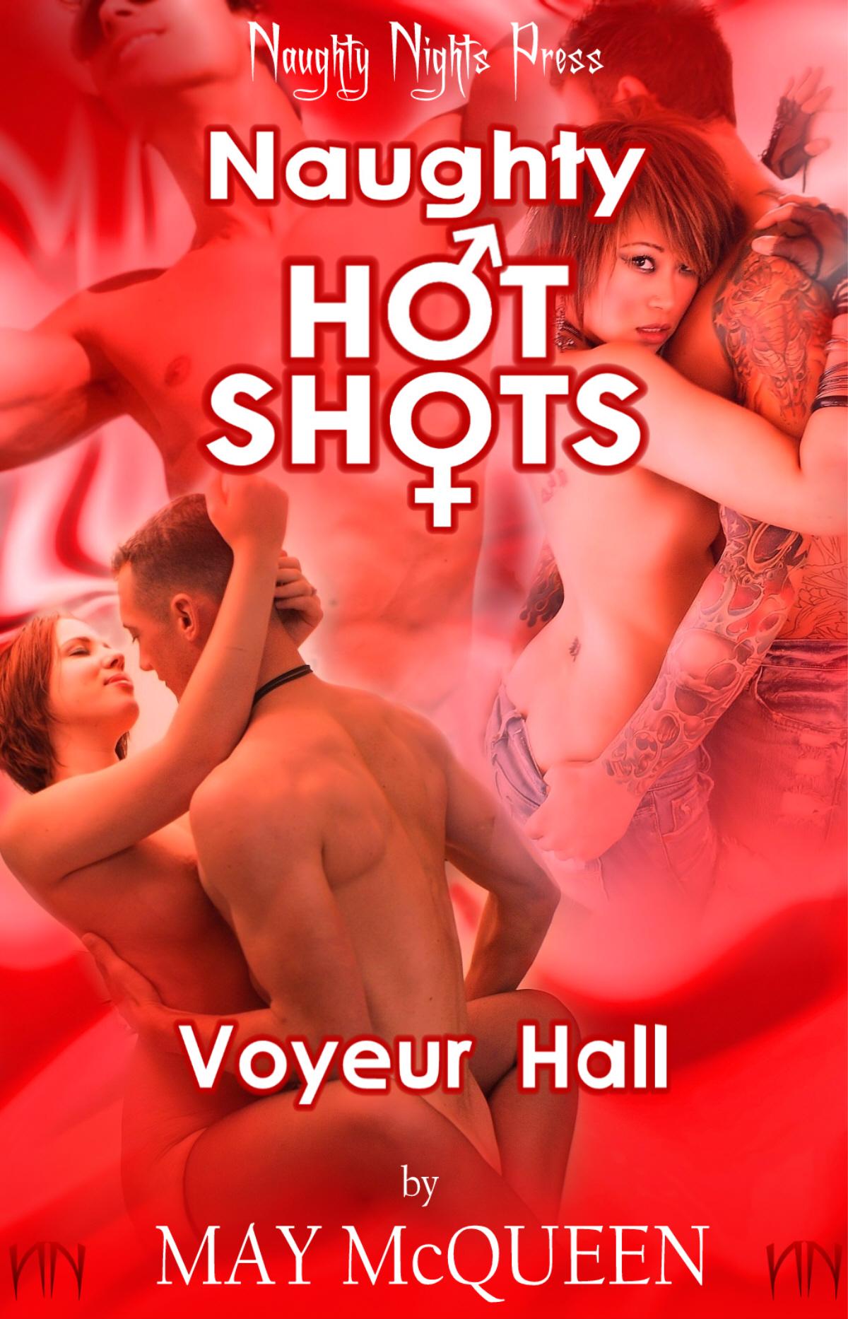 May McQueen - Naughty Hot Shots - Voyeur Hall