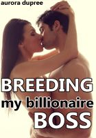 Cover for 'Breeding my Billionaire Boss (At the Billionaire's Beck and Call series)'