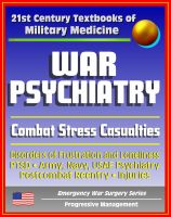 Cover for '21st Century Textbooks of Military Medicine - War Psychiatry: Combat Stress, Postcombat Reentry, Traumatic Brain Injury, PTSD, Prisoners of War, NBC Casualties (Emergency War Surgery Series)'