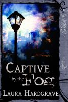 Cover for 'Captive By The Fog'