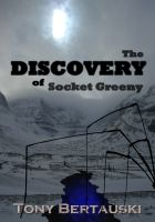 Cover for 'The Discovery of Socket Greeny'