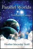 Cover for 'Parallel Worlds:  Nothing is as it seems'