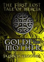Cover for 'The First Lost Tale of Mercia: Golde the Mother'