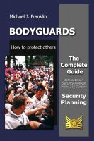 Cover for 'Bodyguards - How to protect others - Security Planning'