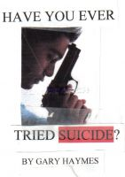 Cover for 'Have You Ever Tried Suicide?'