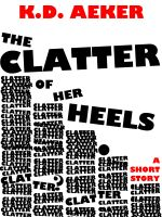 Cover for 'The Clatter of Her Heels'