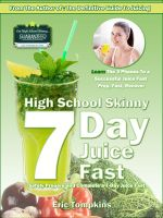 Cover for 'High School Skinny: 7-Day Juice Fast Guide'