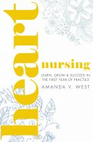 Cover for 'Heart Nursing: Learn, Grow & Succeed in the First Year of Practice'