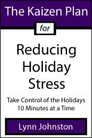 Cover for 'The Kaizen Plan for Reducing Holiday Stress: Take Control of the Holidays 10 Minutes at a Time'