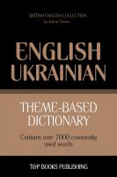 Cover for 'Theme-Based Dictionary - British English-Ukrainian - 7000 words'
