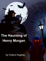 Cover for 'The Haunting of Henry Morgan'
